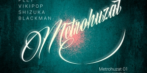 Metrohuzat 01 – Zenék, amik beindítják a napod