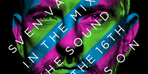 The Sound Of The 16th Season – Érkezik Sven Väth idei dupla mixalbuma!
