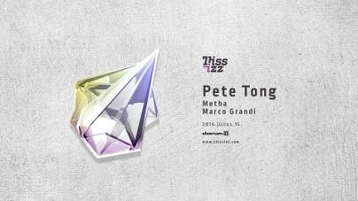 Thissizz Pete Tong, július 15, péntek, Akvárium Klub