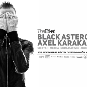 The Etiket w/ Black Asteroid X Axel Karakasis